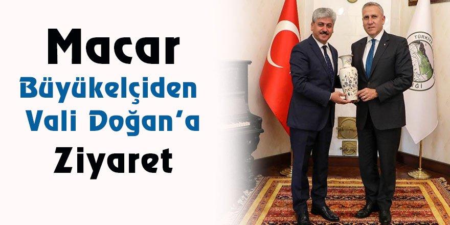 Macar büyükelçiden Vali Doğan'a ziyaret