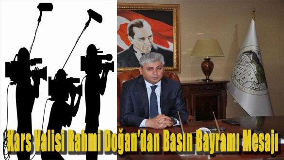 Kars Valisi Rahmi Doğan'dan Basın Bayramı Mesajı