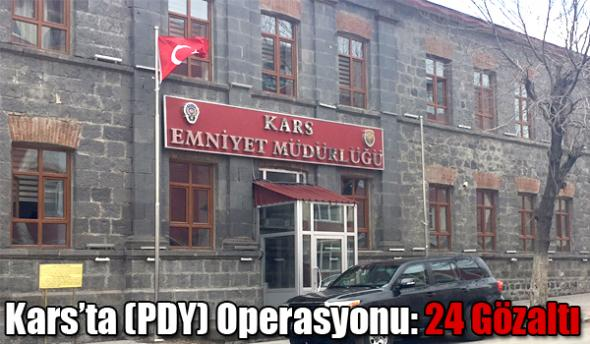 Kars'ta (PDY) Operasyonu: 24 Gözaltı