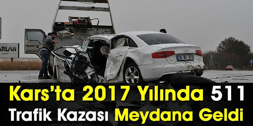 Kars'ta 2017 Yılında 511 Trafik Kazası Meydana Geldi