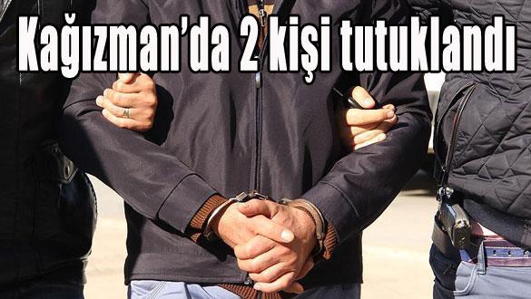 Kağızman'da 2 Kişi Tutuklandı