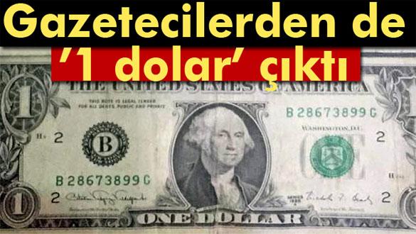 Gazetecilerin evlerinde 1 dolar bulundu