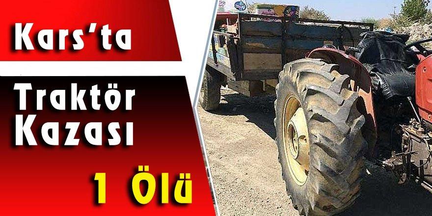 Kars'ta Traktör Kazası 1 Ölü