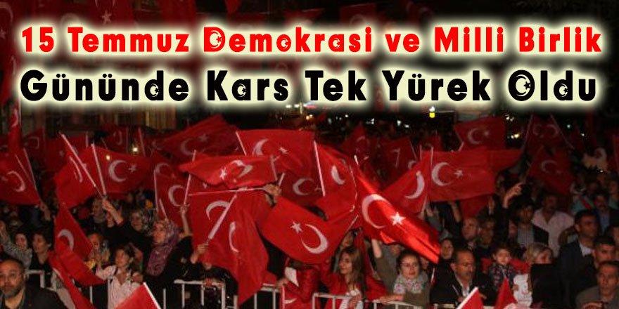 15 Temmuz Demokrasi ve Milli Birlik Gününde Kars Tek Yürek Oldu
