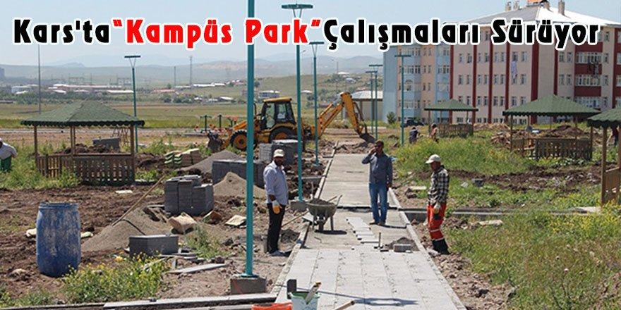 """Kars'ta""""Kampüs Park"""" Çalışmaları Sürüyor"""