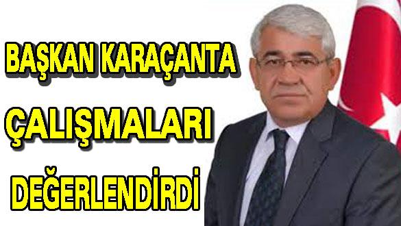 Başkan Karaçanta Çalışmaları Değerlendirdi