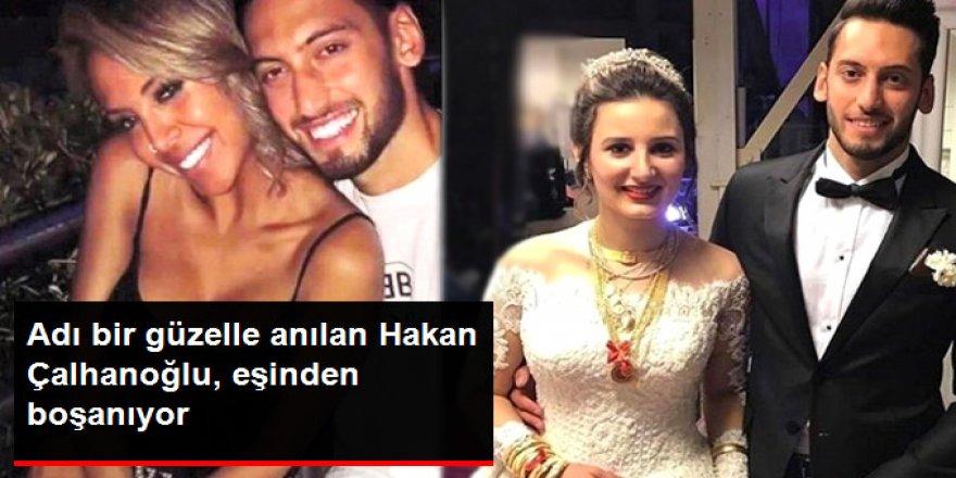 Hakan Çalhanoğlu Eşinden Boşanıyor