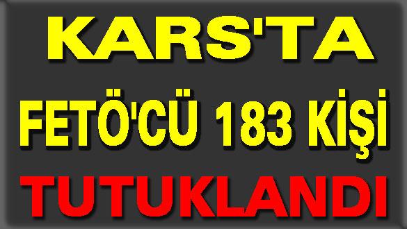 Kars'ta FETÖ'cü 183 Kişi Tutuklandı