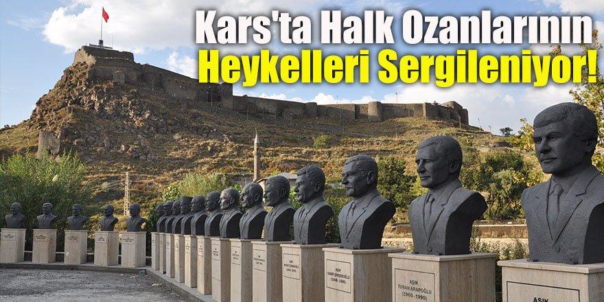 Kars'ta Halk Ozanlarının Heykelleri Sergileniyor!