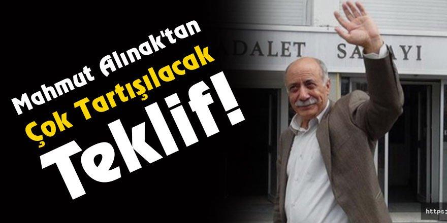 Eski Kars ve Şırnak milletvekili Mahmut Alınak'tan çok tartışılacak teklif!
