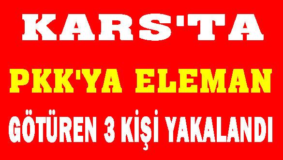 Kars'ta PKK'ya Eleman Götüren 3 Kişi Yakalandı