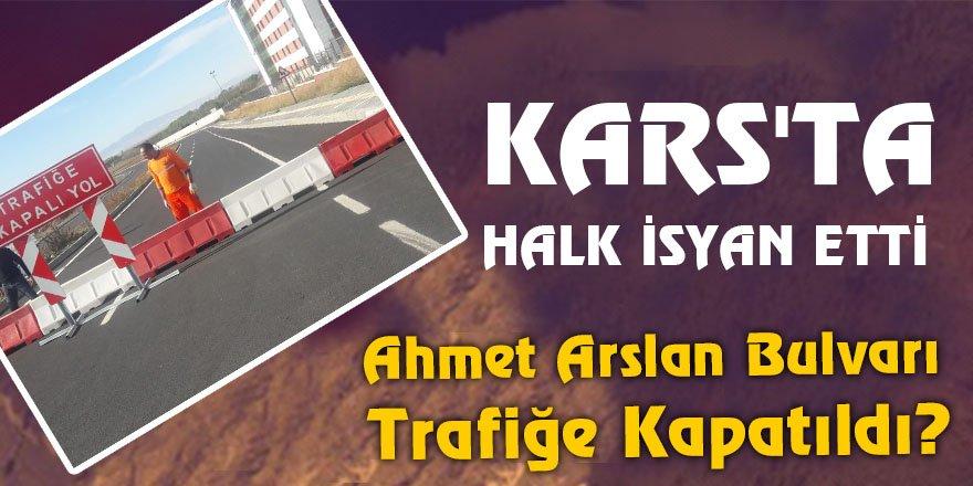 Kars'ta Ahmet Arslan Bulvarı Neden Trafiğe Kapatıldı?