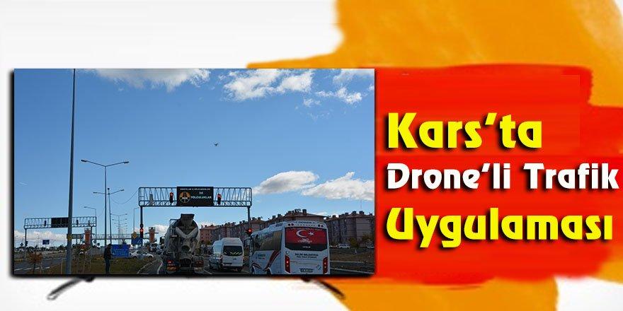 Kars'ta drone'li trafik uygulaması