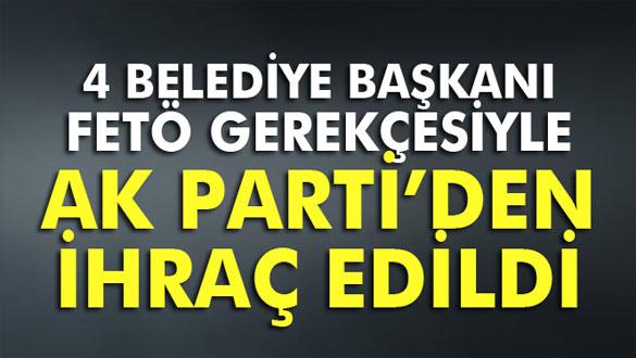 AK Partili 4 ilçe belediye başkanı partiden ihraç edildi