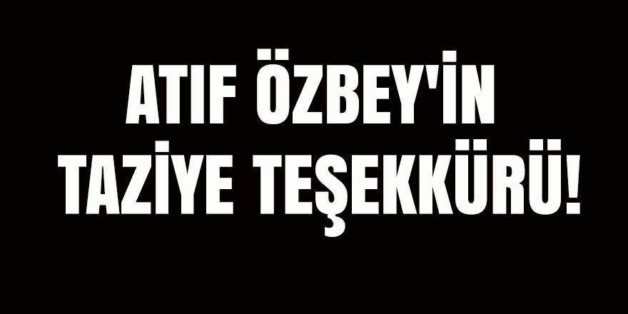 Atıf Özbey'in Taziye Teşekkürü!