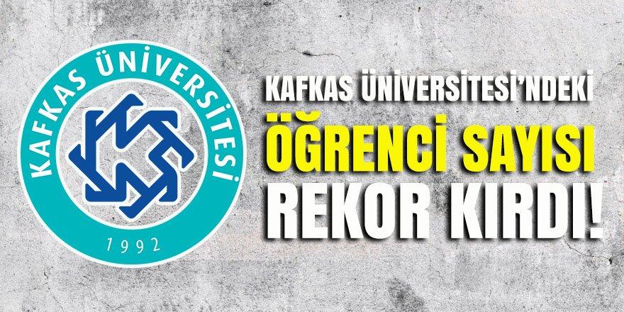 Kafkas Üniversitesi'ndeki Öğrenci Sayısı Rekor Kırdı!