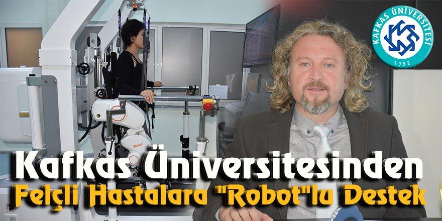 "Kafkas Üniversitesinden felçli hastalara ""robot""lu destek"