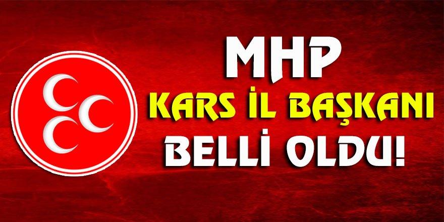 MHP Kars İl Başkanı Belli Oldu!