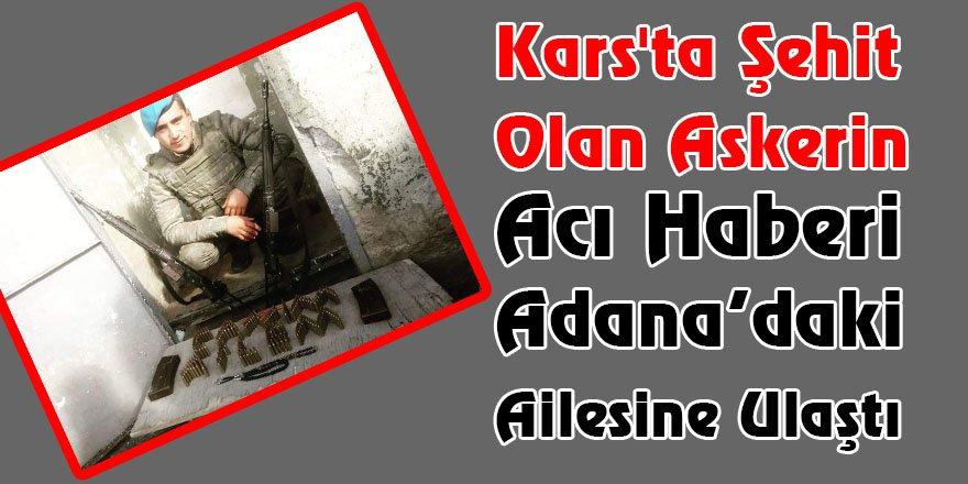 Kars'ta Şehit Olan Askerin Acı Haberi Adana'daki Ailesine Ulaştı