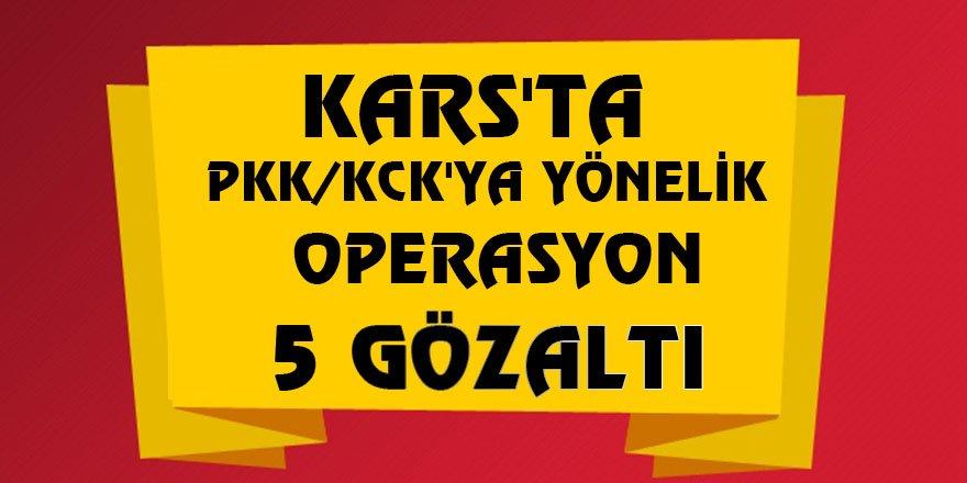 Kars'ta PKK/KCK'ya yönelik operasyon