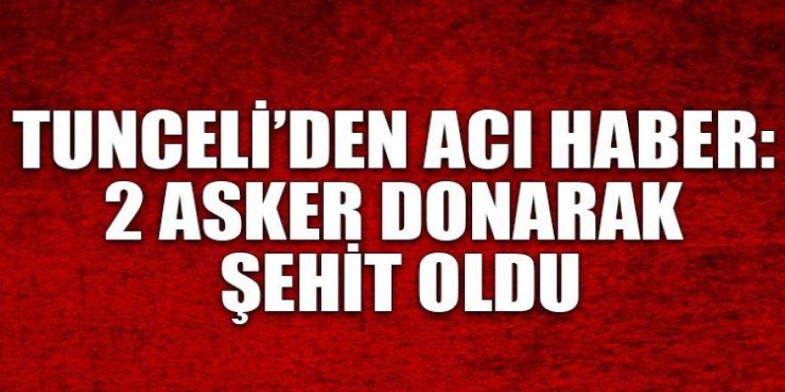 Tunceli'den Acı Haber: 2 Asker Donarak Şehit Oldu...