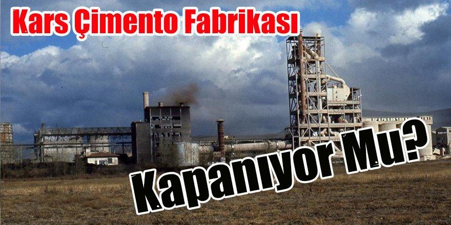 Kars Çimento Fabrikası Kapanıyor Mu?