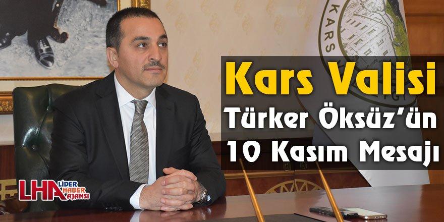 Kars Valisi Türker Öksüz'ün 10 Kasım Mesajı