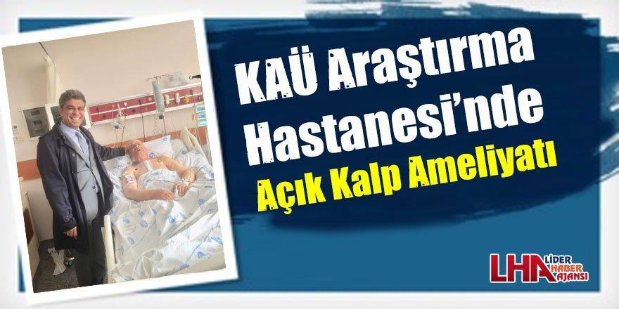 KAÜ Araştırma Hastanesi'nde açık kalp ameliyatı