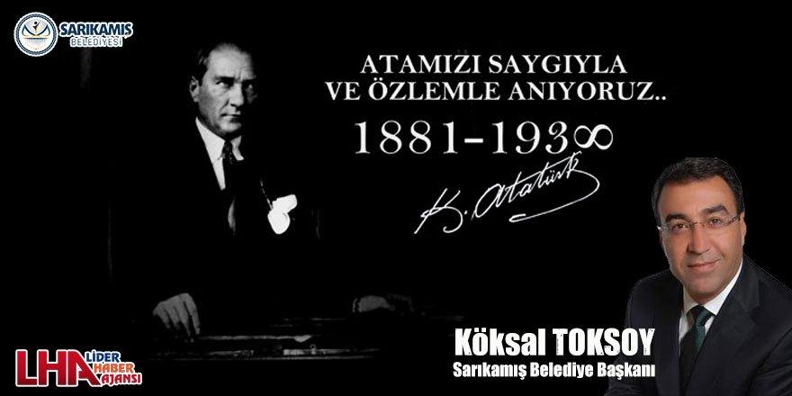 Sarıkamış  Belediye Başkanı Köksal Toksoy'un 10 Kasım Mesajı