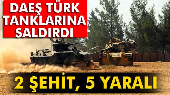 DEAŞ Türk tanklarına saldırdı: 2 şehit, 5 yaralı