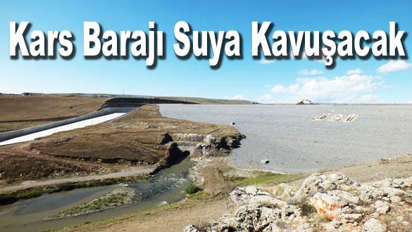 Kars Barajı Suya Kavuşacak