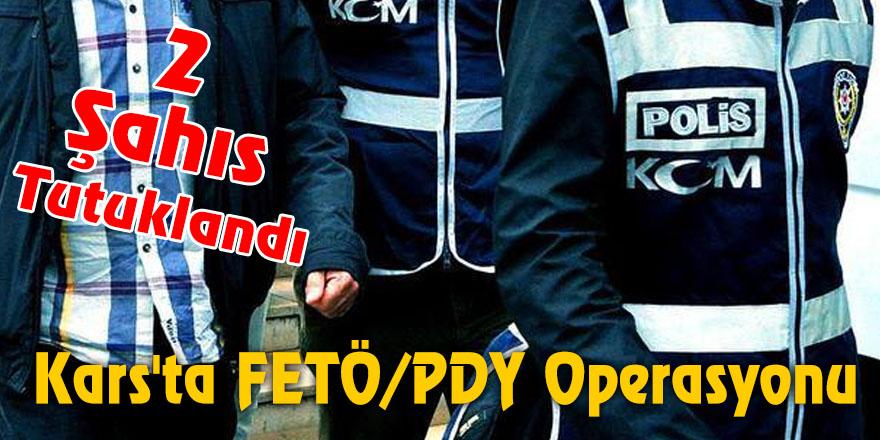 Kars'ta FETÖ/PDY Operasyonu 2 Şahıs Tutuklandı