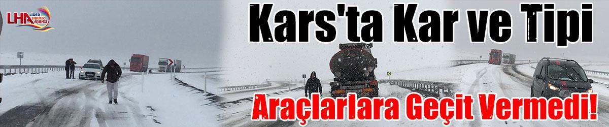 Kars'ta kar ve tipi araçlara geçit vermedi!