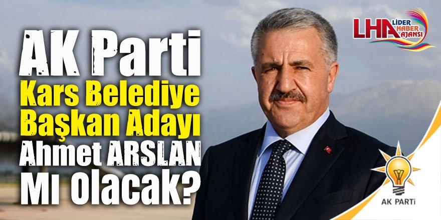 AK Parti Kars Belediye Başkan Adayı Ahmet ARSLAN Mı?