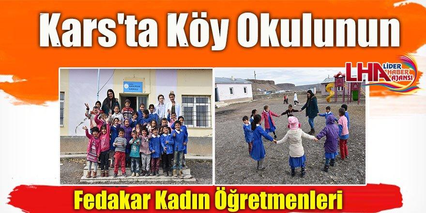 Kars'ta Köy Okulunun Fedakar Kadın Öğretmenleri