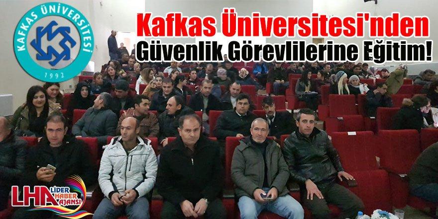 Kafkas Üniversitesi'nden güvenlik görevlilerine eğitim!