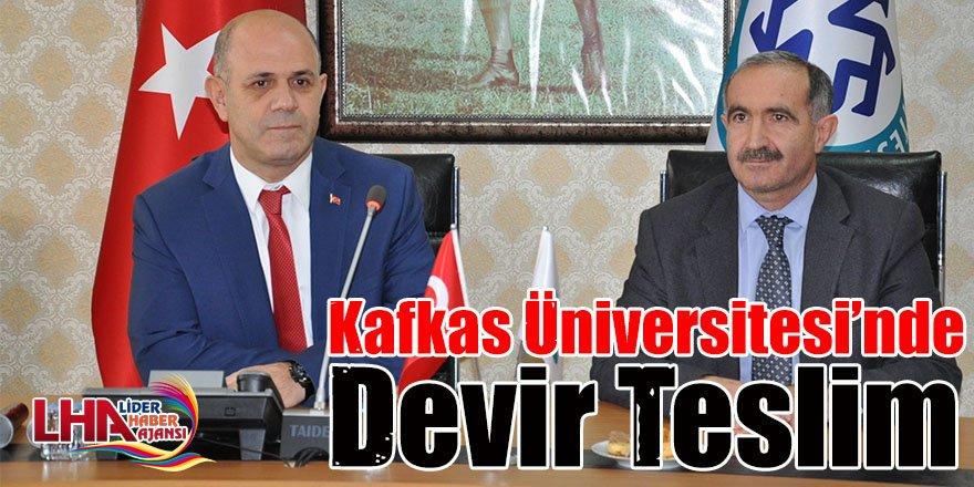 Kafkas Üniversitesi'nde devir teslim