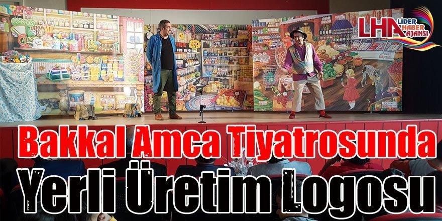 Bakkal Amca tiyatrosunda yerli üretim logosu
