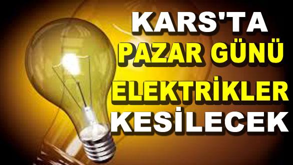 Kars'ta Pazar Günü Elektrikler Kesilecek