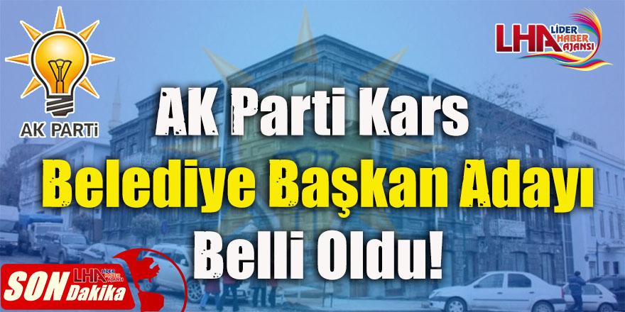 AK Parti Kars Belediye Başkan Adayı Açıklandı