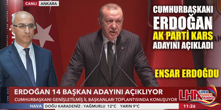 Cumhurbaşkanı  Erdoğan Kars Adayını Açıkladı!