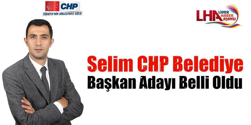 Selim CHP Belediye Başkan Adayı Belli Oldu