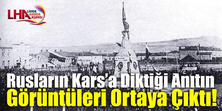 Rusların Kars'a diktiği anıtın görüntüleri tesadüf eseri ortaya çıktı!