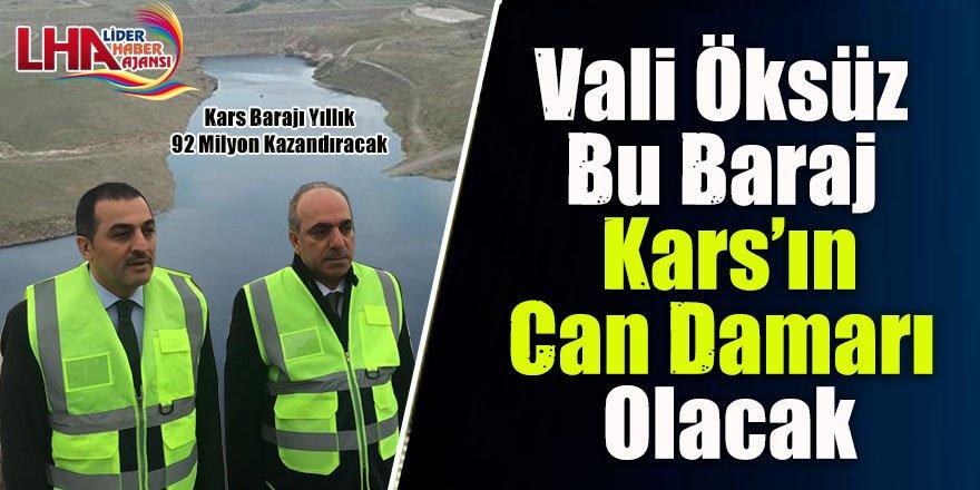 Bu Baraj Kars'ın Can Damarı Olacak