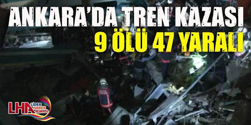 Ankara'da Yüksek Hızlı Tren kazası! Ankara Valisi: 9 ölü, 47 yaralı