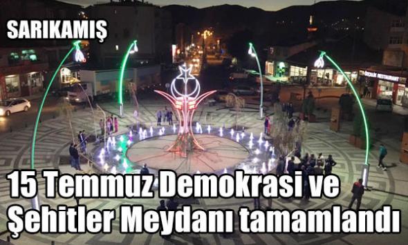 15 Temmuz Demokrasi ve Şehitler Meydanı tamamlandı