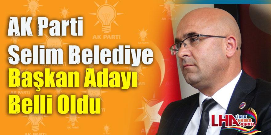 AK Parti Selim Belediye Başkan Adayı Belli Oldu