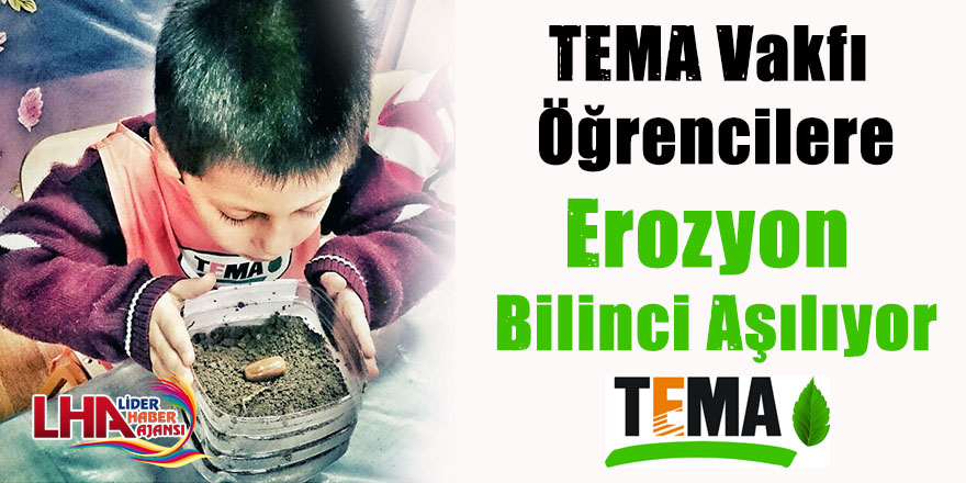 TEMA Vakfı öğrencilere erozyon bilinci aşılıyor