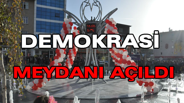 Sarıkamış Demokrasi Meydanı Açıldı