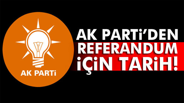 AK Parti´den referandum için tarih